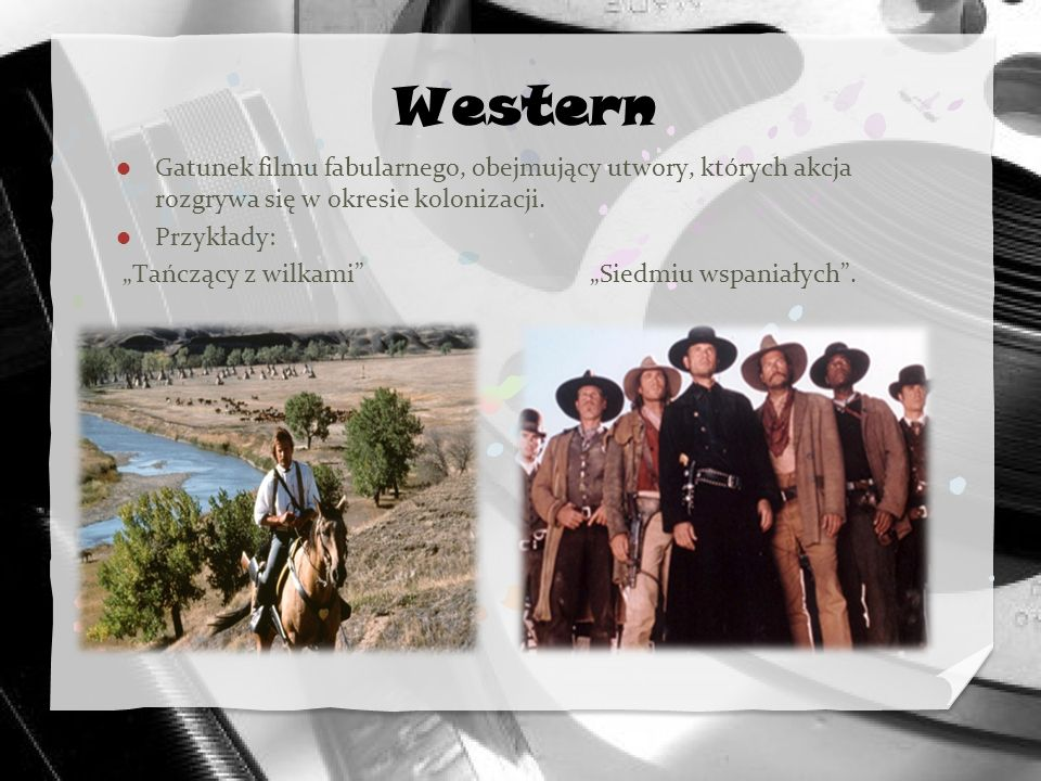 Western Gatunek filmu fabularnego, obejmujący utwory, których akcja rozgrywa się w okresie kolonizacji.