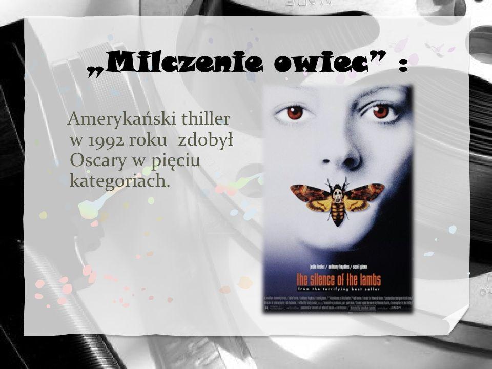 """""""Milczenie owiec : Amerykański thiller w 1992 roku zdobył Oscary w pięciu kategoriach."""