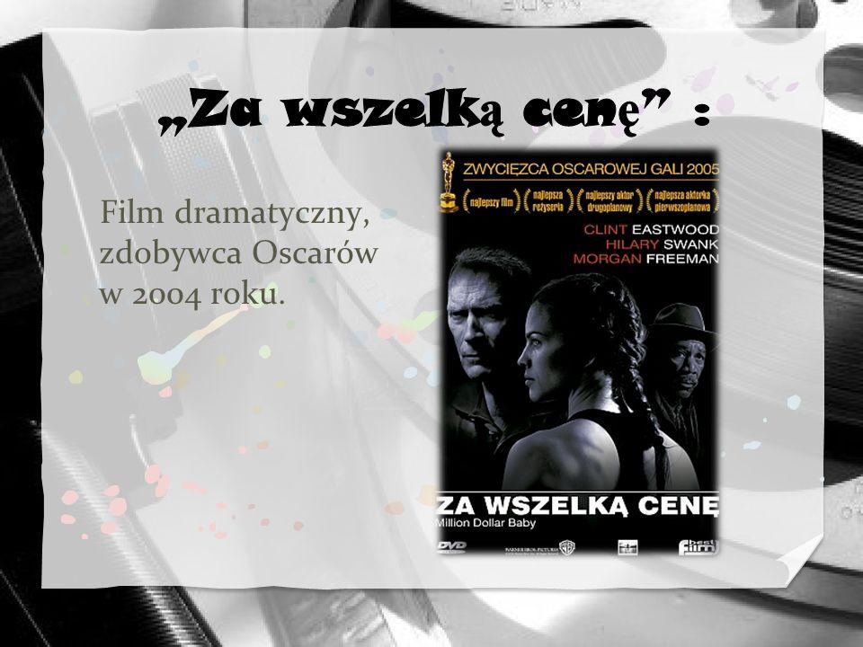 """""""Za wszelką cenę : Film dramatyczny, zdobywca Oscarów w 2004 roku."""