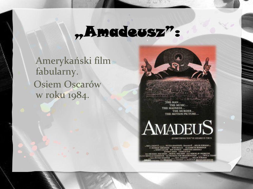"""""""Amadeusz : Amerykański film fabularny. Osiem Oscarów w roku 1984."""