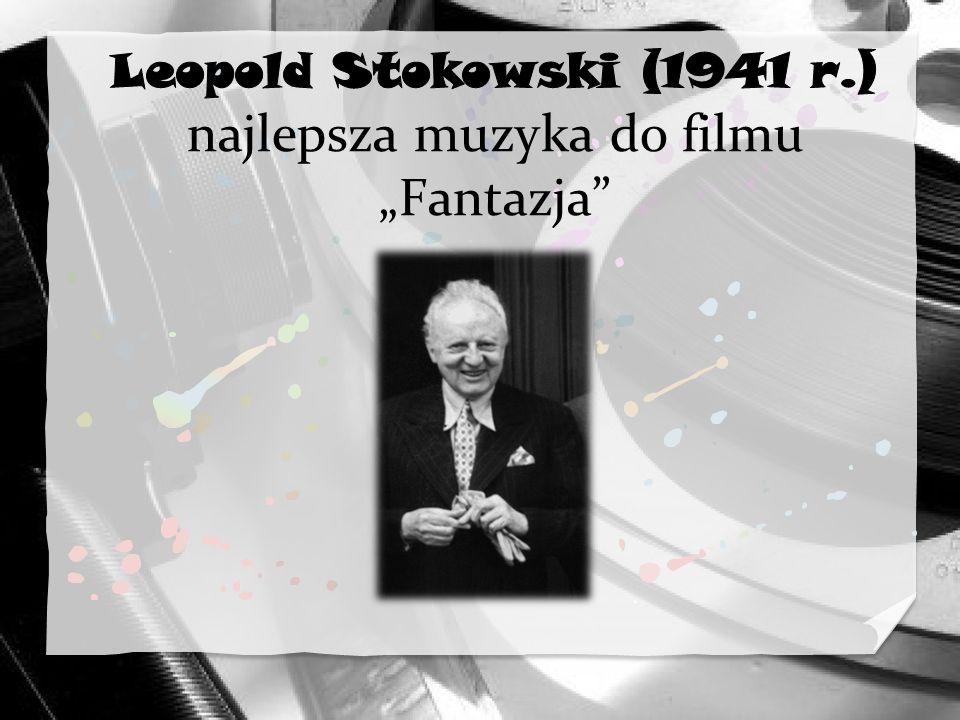 """Leopold Stokowski (1941 r.) najlepsza muzyka do filmu """"Fantazja"""