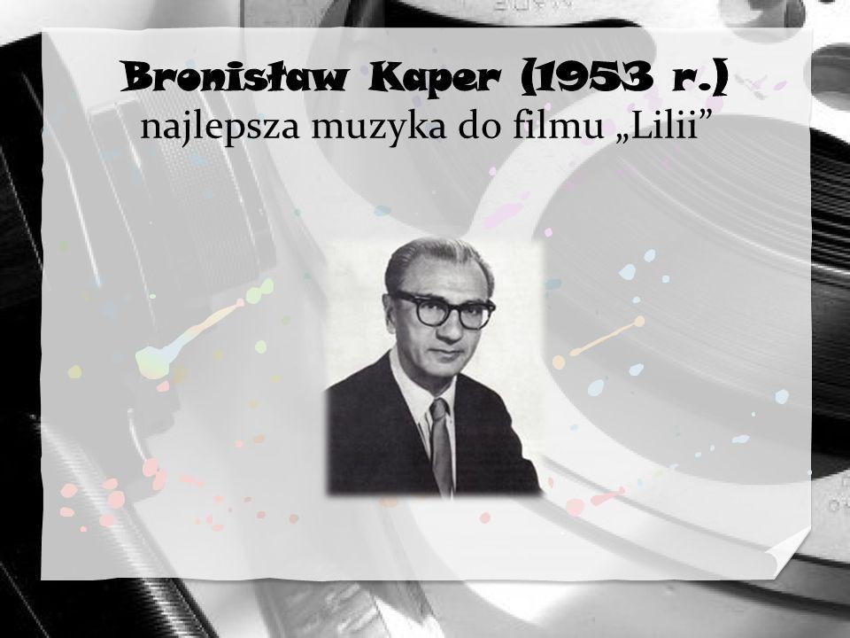 """Bronisław Kaper (1953 r.) najlepsza muzyka do filmu """"Lilii"""