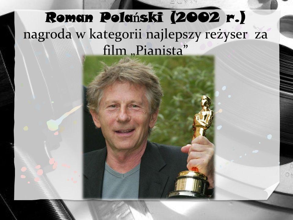 """Roman Polański (2002 r.) nagroda w kategorii najlepszy reżyser za film """"Pianista"""