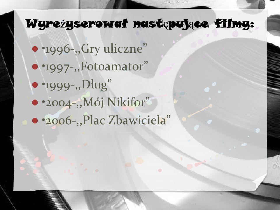 •1996-,,Gry uliczne •1997-,,Fotoamator •1999-,,Dług