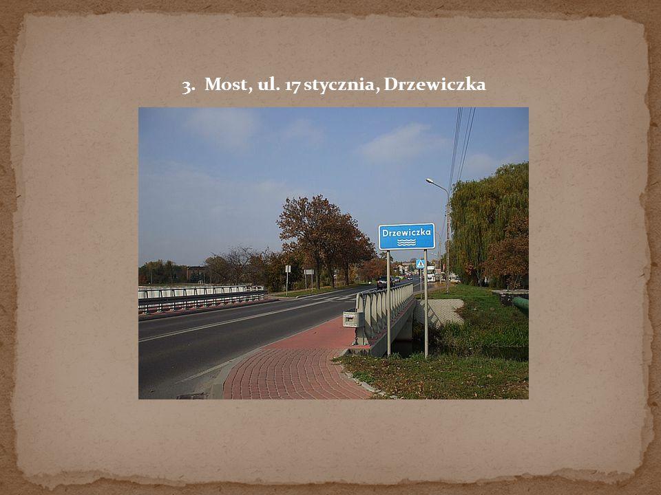 3. Most, ul. 17 stycznia, Drzewiczka