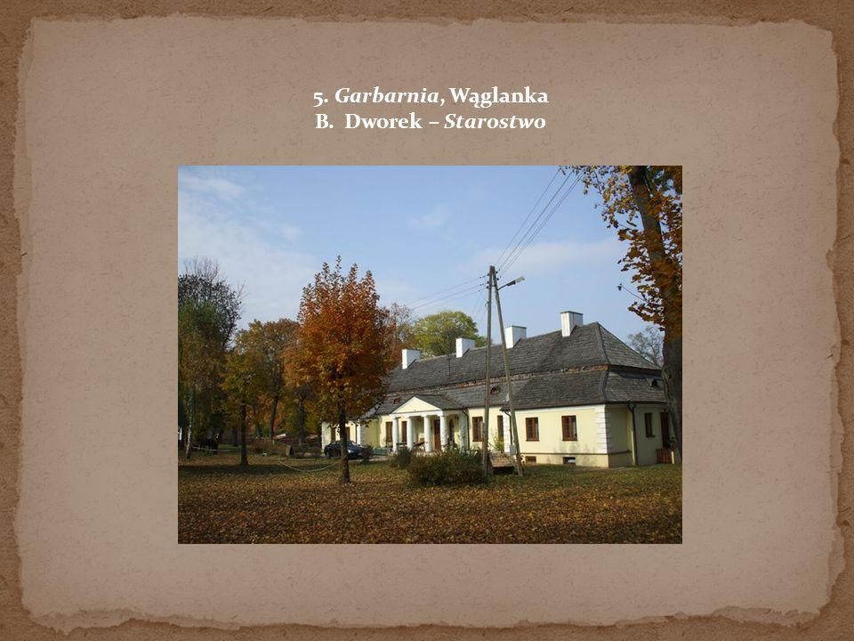 5. Garbarnia, Wąglanka B. Dworek – Starostwo