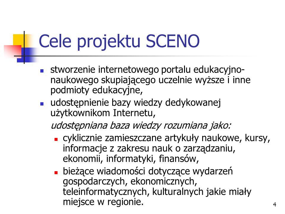 Cele projektu SCENO stworzenie internetowego portalu edukacyjno-naukowego skupiającego uczelnie wyższe i inne podmioty edukacyjne,