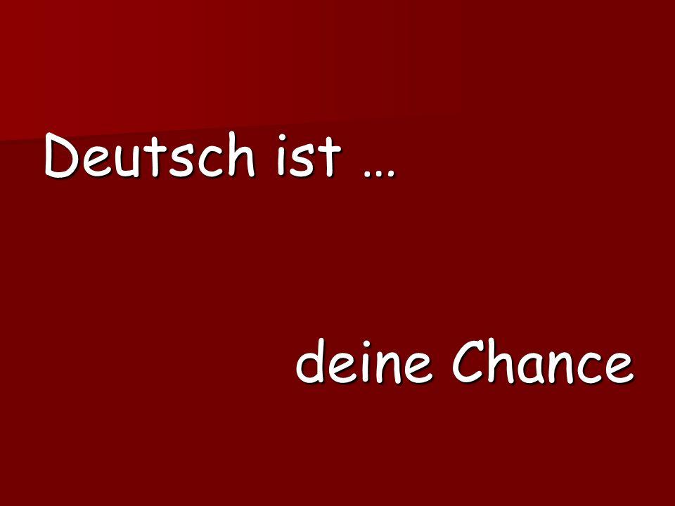 Deutsch ist … deine Chance