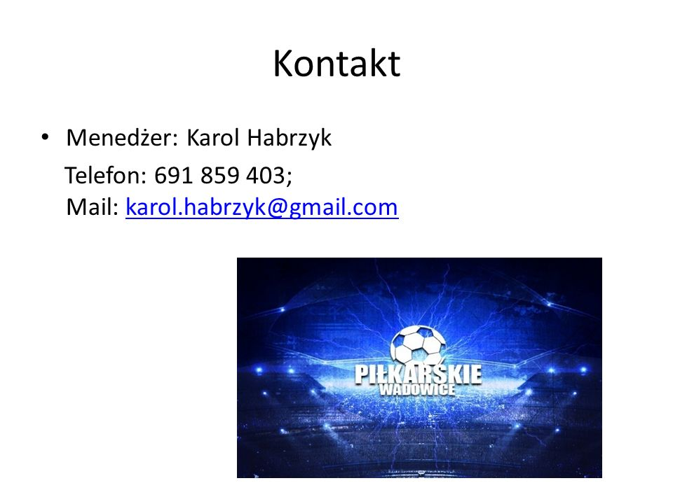 Kontakt Menedżer: Karol Habrzyk