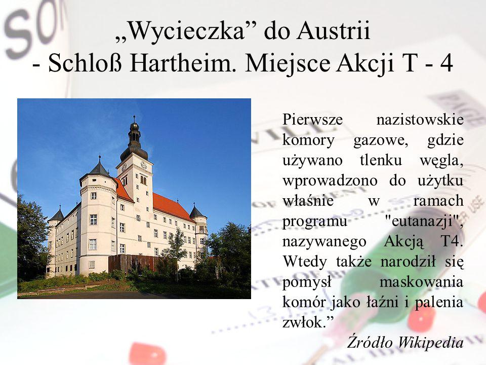 """""""Wycieczka do Austrii - Schloß Hartheim. Miejsce Akcji T - 4"""