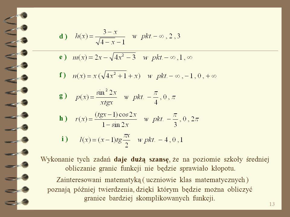 d ) e ) f ) g ) h ) i ) Wykonanie tych zadań daje dużą szansę, że na poziomie szkoły średniej.