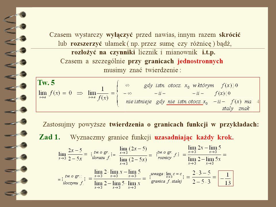 Zad 1. Wyznaczmy granice funkcji uzasadniając każdy krok.
