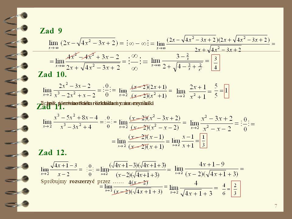 Zad 9 Zad 10. Zad 11. 2 jest pierwiastkiem licznika i mianownika. licznik i mianownik rozkładamy na czynniki.