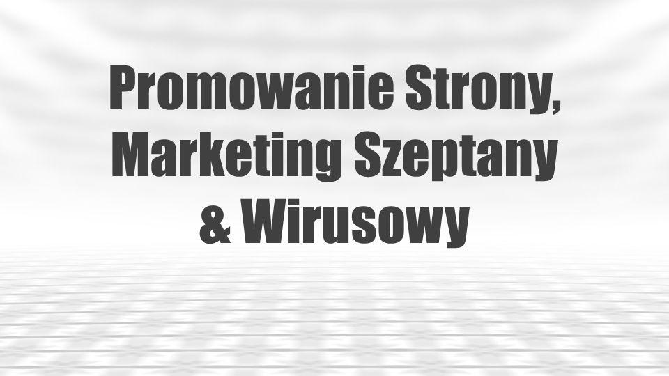 Promowanie Strony, Marketing Szeptany & Wirusowy