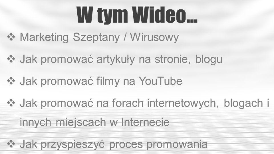 W tym Wideo… Marketing Szeptany / Wirusowy