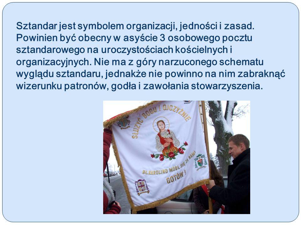 Sztandar jest symbolem organizacji, jedności i zasad