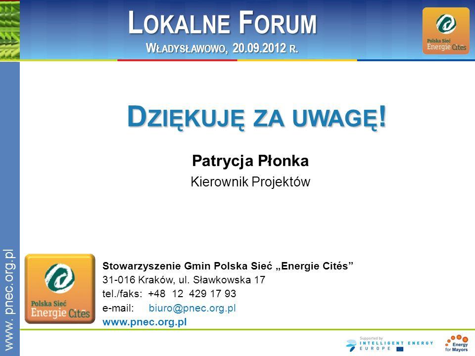 Lokalne Forum Dziękuję za uwagę! Patrycja Płonka