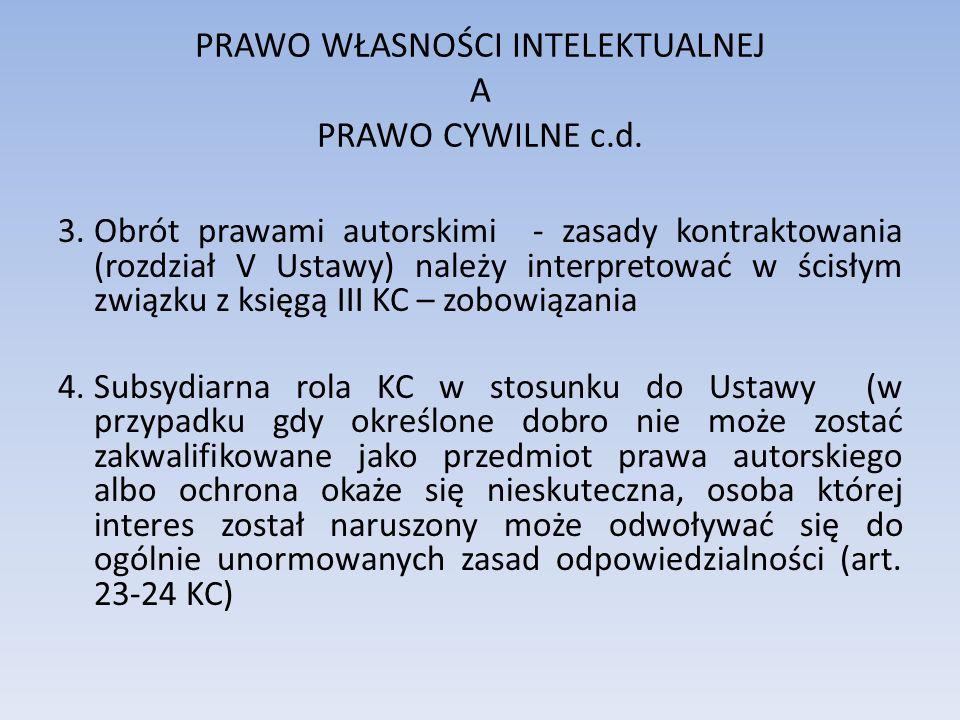 PRAWO WŁASNOŚCI INTELEKTUALNEJ A PRAWO CYWILNE c.d.