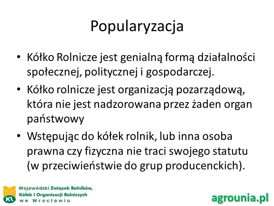 Popularyzacja Kółko Rolnicze jest genialną formą działalności społecznej, politycznej i gospodarczej.