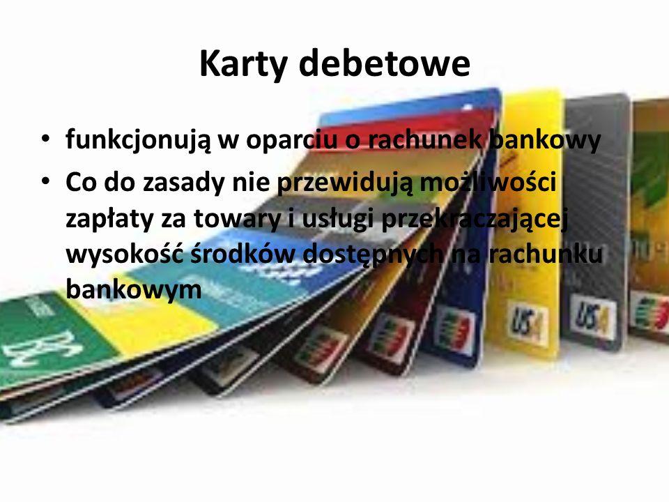 Karty debetowe funkcjonują w oparciu o rachunek bankowy