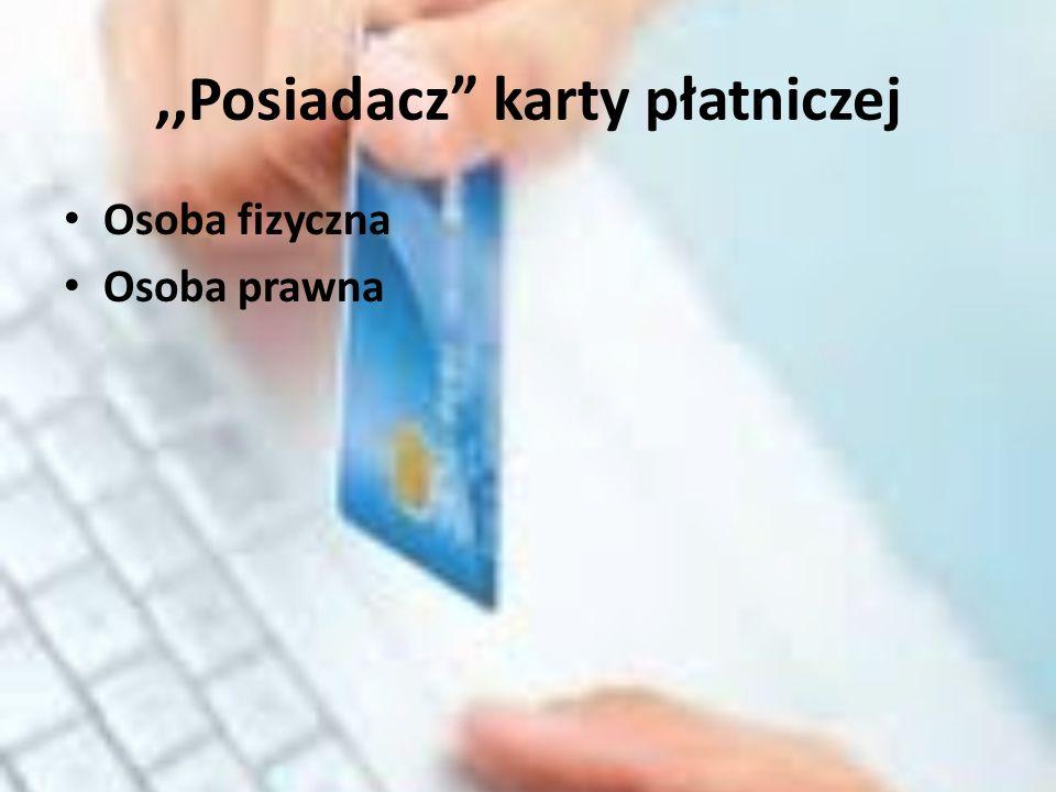 ,,Posiadacz karty płatniczej