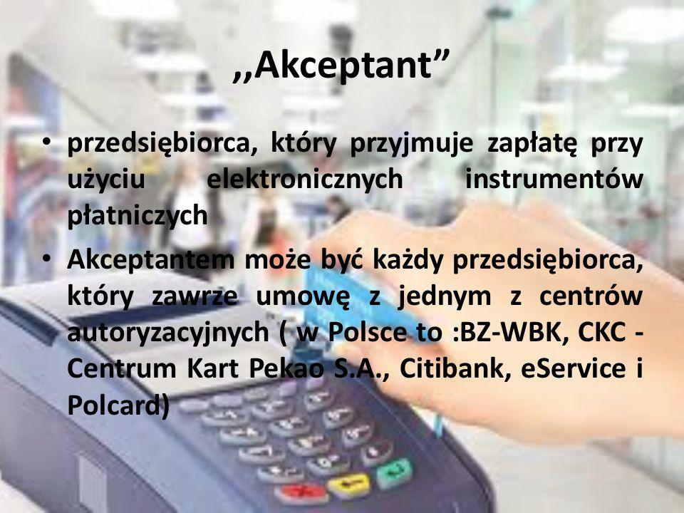 ,,Akceptant przedsiębiorca, który przyjmuje zapłatę przy użyciu elektronicznych instrumentów płatniczych.