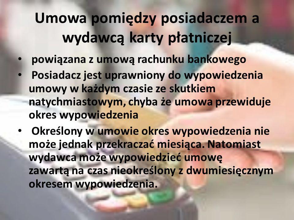 Umowa pomiędzy posiadaczem a wydawcą karty płatniczej