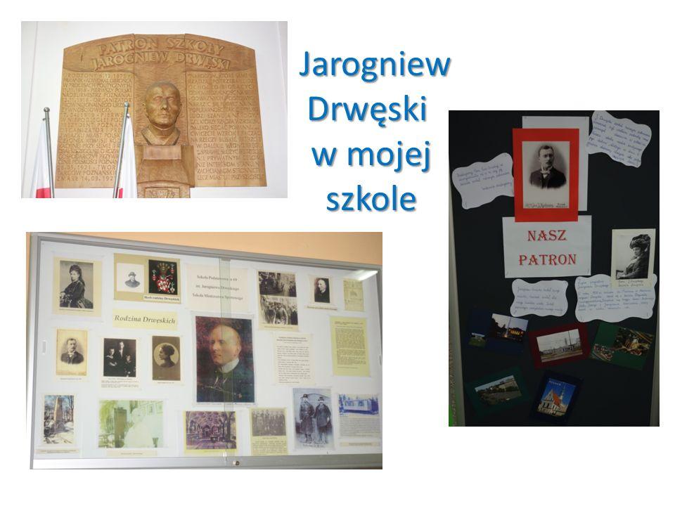 Jarogniew Drwęski w mojej szkole