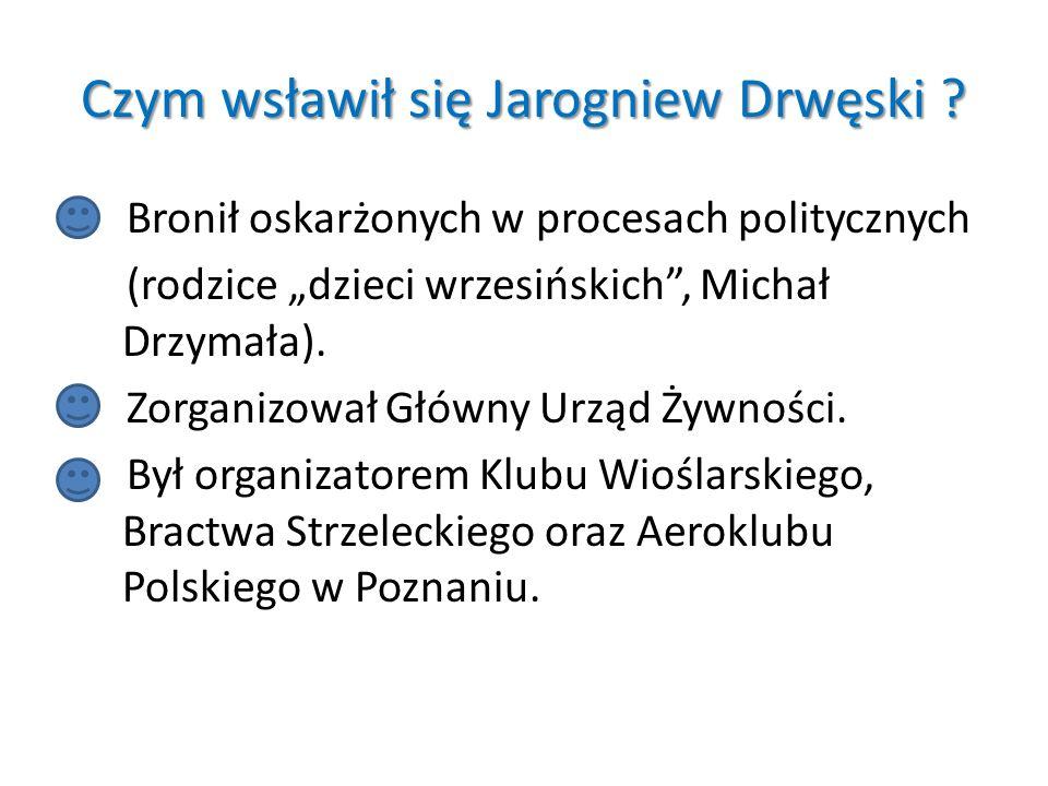 Czym wsławił się Jarogniew Drwęski