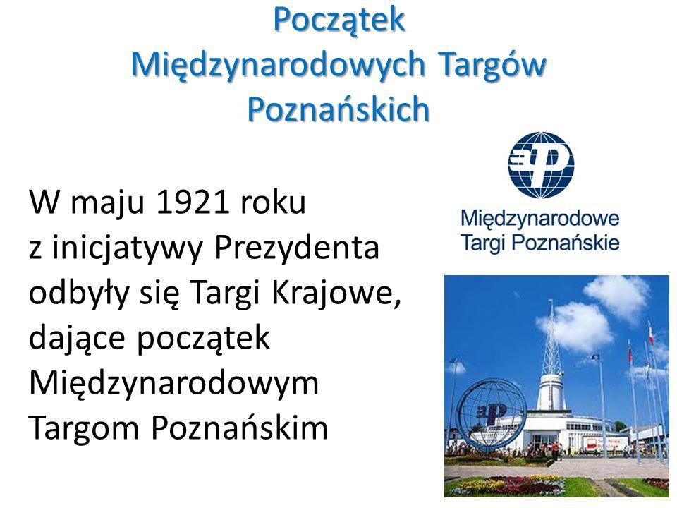 Początek Międzynarodowych Targów Poznańskich