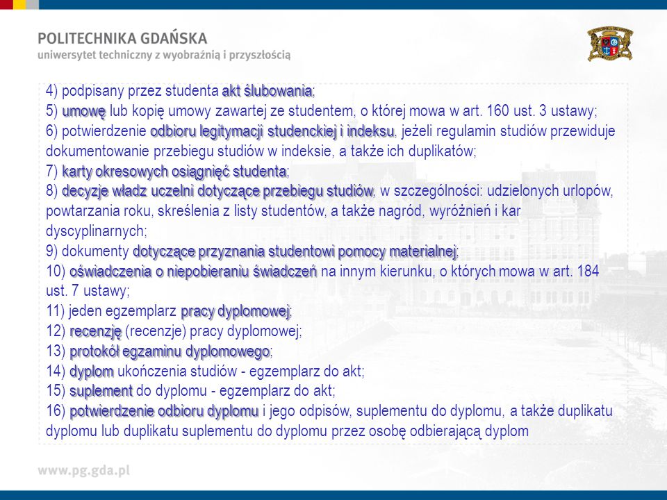 4) podpisany przez studenta akt ślubowania;