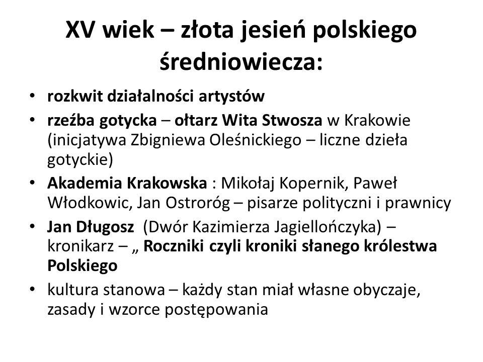 XV wiek – złota jesień polskiego średniowiecza: