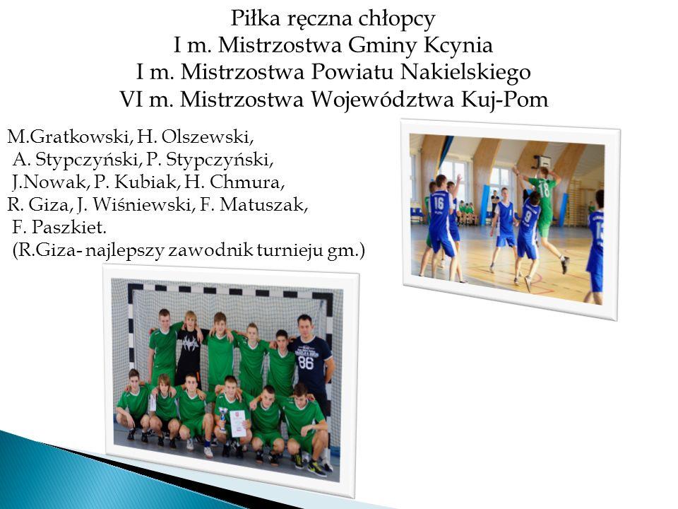 I m. Mistrzostwa Gminy Kcynia I m. Mistrzostwa Powiatu Nakielskiego