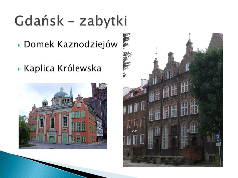 Gdańsk – zabytki Domek Kaznodziejów Kaplica Królewska
