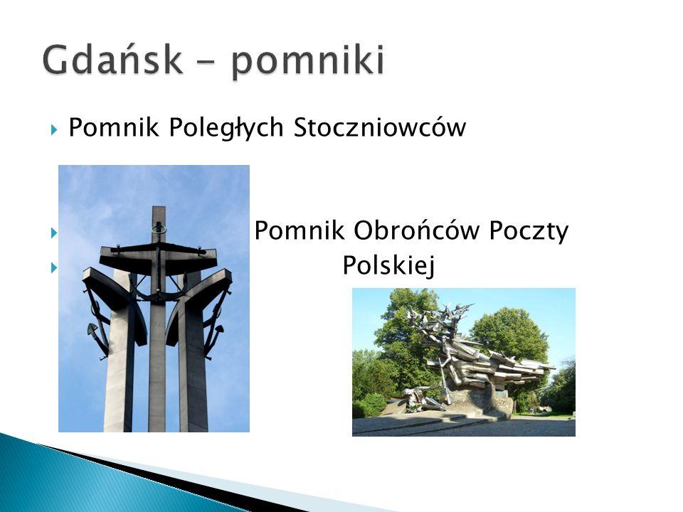 Gdańsk - pomniki Pomnik Poległych Stoczniowców Pomnik Obrońców Poczty