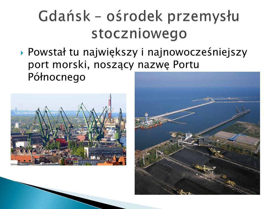 Gdańsk – ośrodek przemysłu stoczniowego