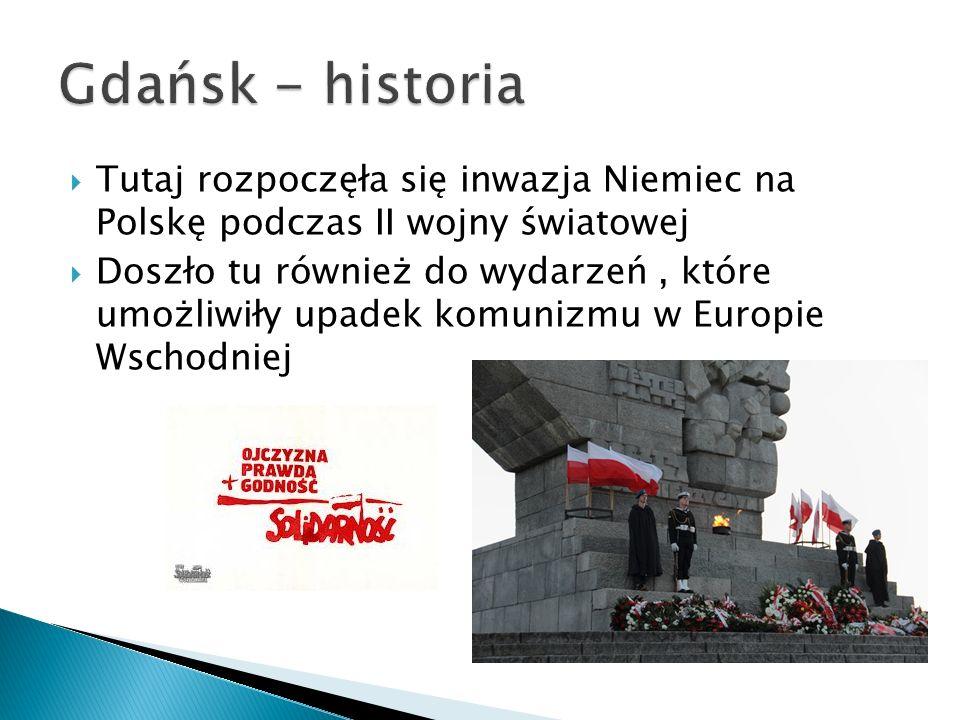Gdańsk - historia Tutaj rozpoczęła się inwazja Niemiec na Polskę podczas II wojny światowej.