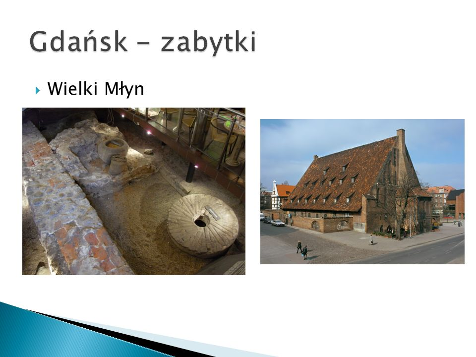 Gdańsk - zabytki Wielki Młyn