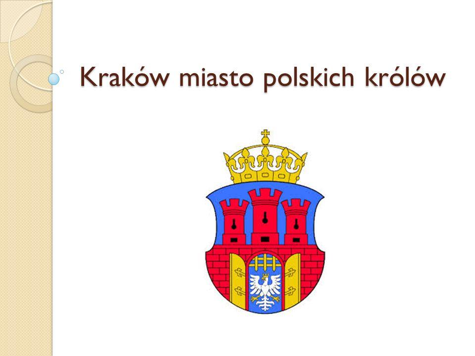 Kraków miasto polskich królów