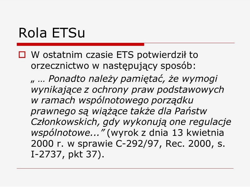Rola ETSu W ostatnim czasie ETS potwierdził to orzecznictwo w następujący sposób: