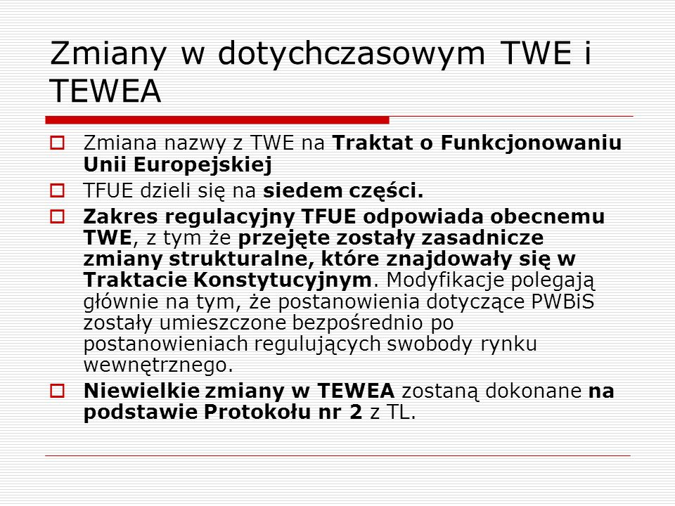 Zmiany w dotychczasowym TWE i TEWEA