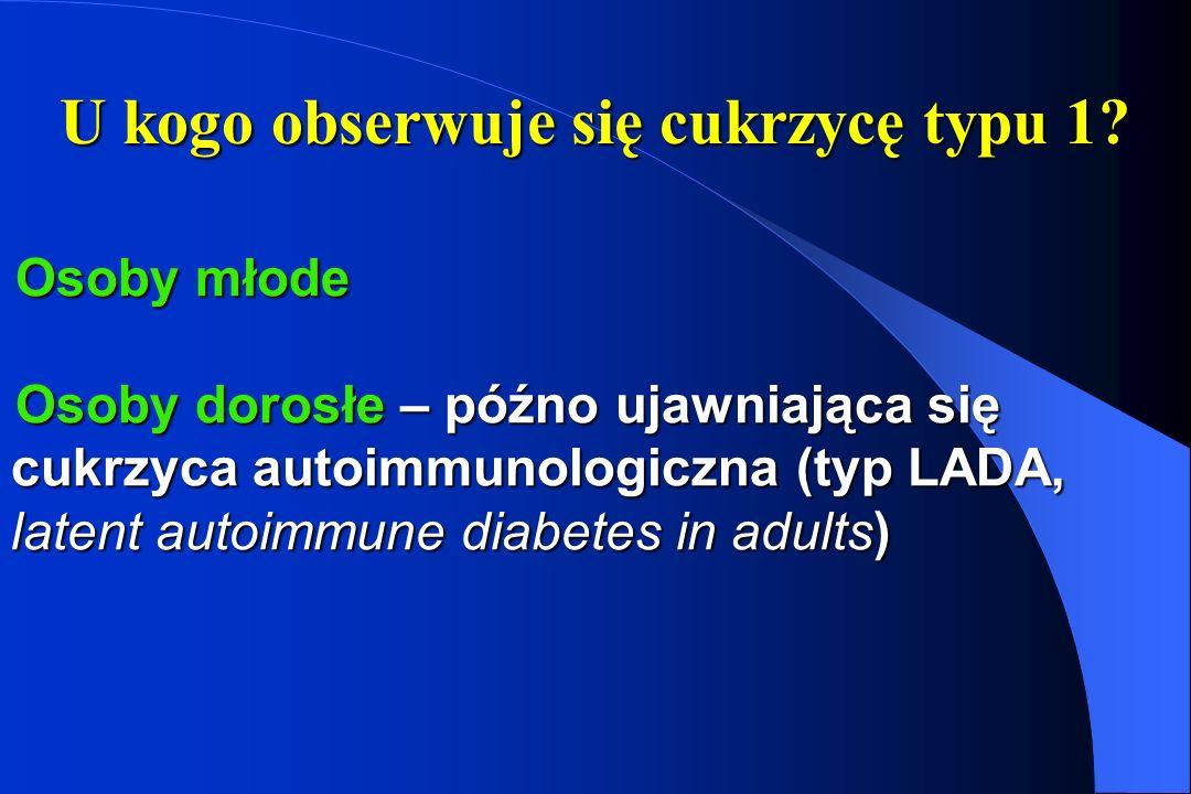 U kogo obserwuje się cukrzycę typu 1