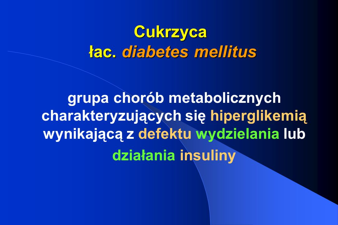 Cukrzyca łac. diabetes mellitus