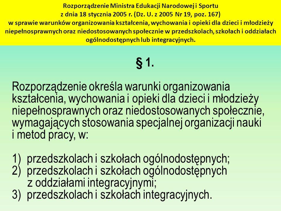 1) przedszkolach i szkołach ogólnodostępnych;