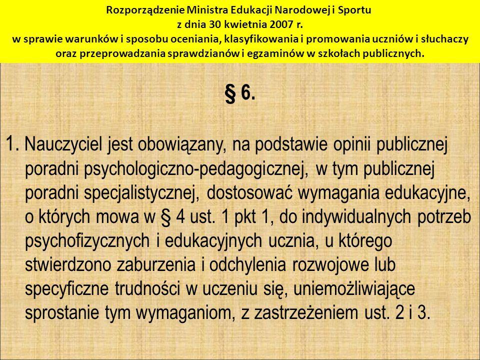 Rozporządzenie Ministra Edukacji Narodowej i Sportu z dnia 30 kwietnia 2007 r. w sprawie warunków i sposobu oceniania, klasyfikowania i promowania uczniów i słuchaczy oraz przeprowadzania sprawdzianów i egzaminów w szkołach publicznych.