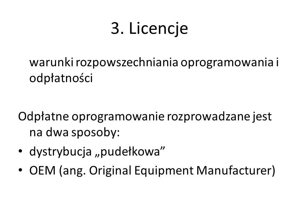 3. Licencje warunki rozpowszechniania oprogramowania i odpłatności