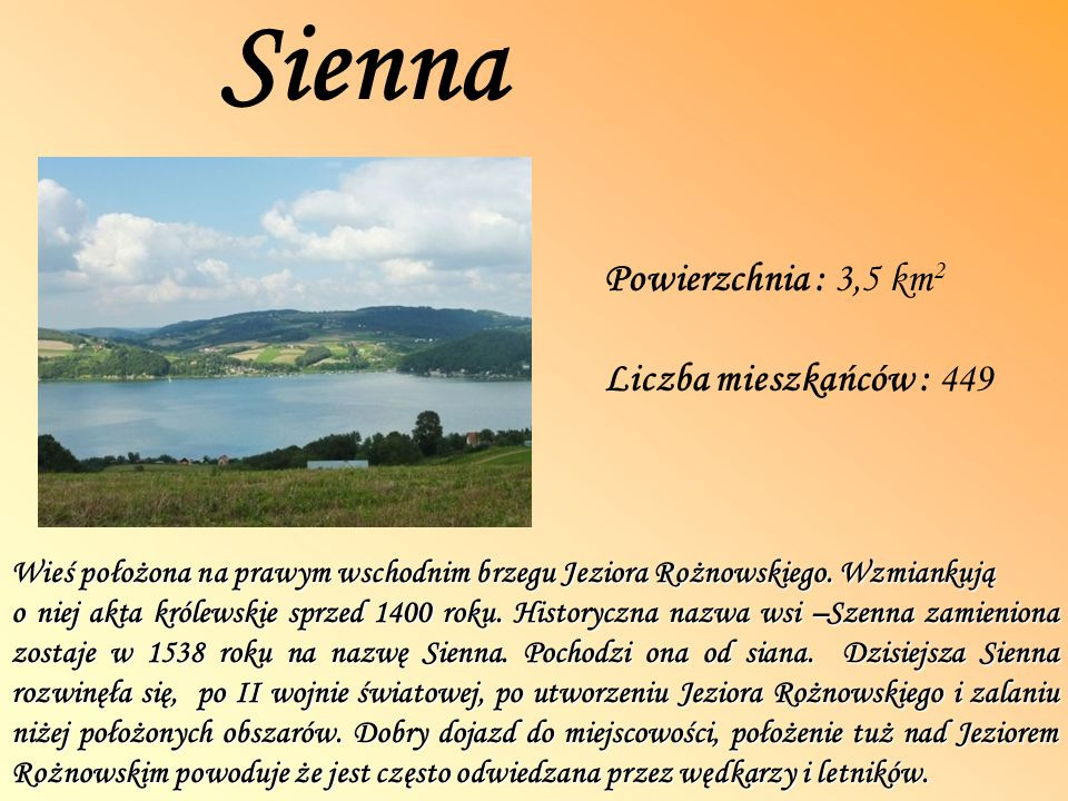 Sienna Powierzchnia : 3,5 km2 Liczba mieszkańców : 449