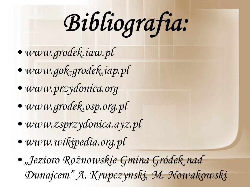 Bibliografia: www.grodek.iaw.pl www.gok-grodek.iap.pl