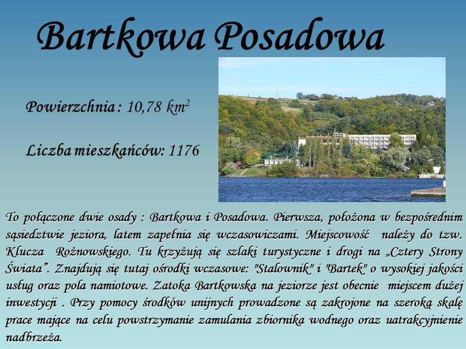 Bartkowa Posadowa Powierzchnia : 10,78 km2 Liczba mieszkańców: 1176