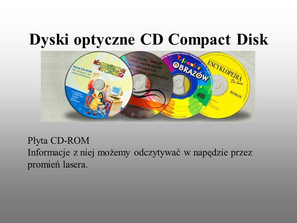 Dyski optyczne CD Compact Disk